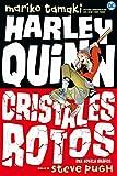 Harley Quinn: Cristales rotos (NOVELAS GRÁFICAS DC COMICS)