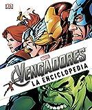 Marvel Los Vengadores: La enciclopedia: La enciclopedia