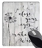 Close Your Eyes and Make A Wish – Cartel rústico de Madera de Granero Blanco Antiguo Vintage decoración con diseño de Diente de león Floral Inspirador Cita Mouse Pad Gaming Mat