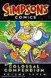 Simpsons Colossal Compendium Volume 7 (Simpsons Comics Colossal Compendium)