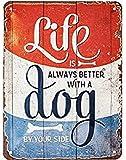 Nostalgic-Art Cartel de Chapa Retro Life is Better with a Dog – Idea de Regalo para los dueños de Perros, metálico, Diseño Vintage, 15 x 20 cm