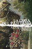 La Cosa Del Pantano de Alan Moore Vol. 01 De 3 (Edición deluxe) (Segunda Edición) (La Cosa del Pantano de Alan Moore: Edición Deluxe)